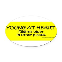 Young At Heart. Slightly older in other place Oval Car Magnet