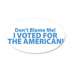 I Voted For The American Oval Car Magnet