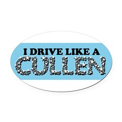 drive like a cullen remix Oval Car Magnet