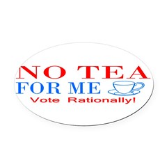 NO TEA FOR ME Oval Car Magnet