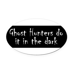 Ghost Hunters Do It Oval Car Magnet