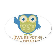 Owl Be Voting for Obama Oval Car Magnet
