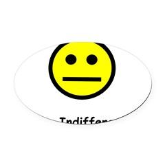 Have an Indifferent Day (Y) Oval Car Magnet
