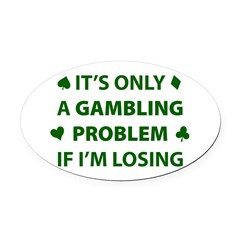 Gambling Problem Oval Car Magnet