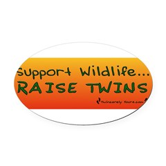 Support Wildlife - Raise Twin Oval Car Magnet