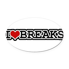 I Love Breaks Oval Car Magnet