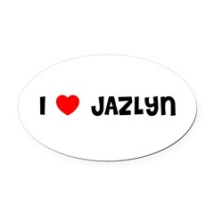 I LOVE JAZLYN Oval Car Magnet