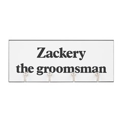 Zackery the groomsman Key Hanger