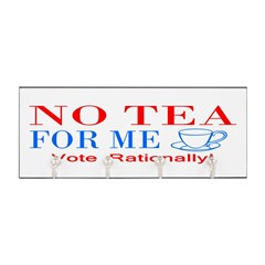NO TEA FOR ME Key Hanger