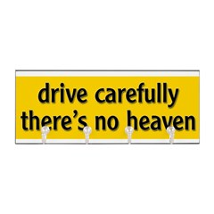 "Bumper Sticker ""drive carfully, there's no heaven"" Key Hanger"
