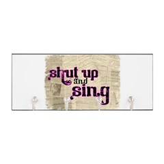 Shut Up and Sing Key Hanger
