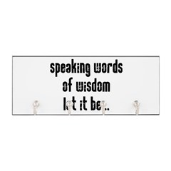 Speaking Words of Wisdom Key Hanger