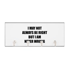 I may not always be right Key Hanger