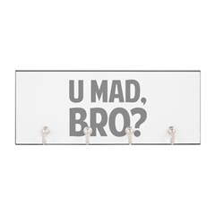 U Mad, Bro? Key Hanger