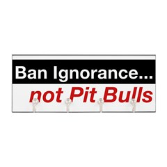 Bumper Sticker - Ban Ignorance... not Pit Bull Key Hanger