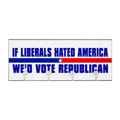 IF LIBERALS HATED AMERICA Key Hanger