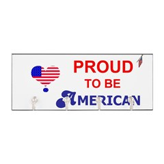 PROUD TO BE AMERICAN Key Hanger