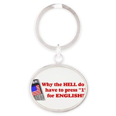 "Press ""1"" for English? Oval Keychain"