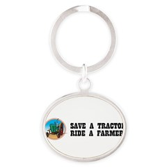 Save a Tractor, Ride a Farmer Oval Keychain