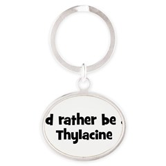 Rather be a Thylacine Oval Keychain