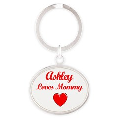 Ashley Loves Mommy Oval Keychain
