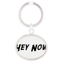 Hey Now Oval Keychain