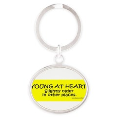 Young At Heart. Slightly older in other place Oval Keychain