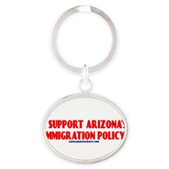 I SUPPORT ARIZONA'S IMMIGRATION POLICY! Oval Keychain