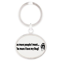 The more people I meet... Oval Keychain