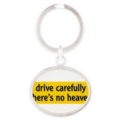 "Bumper Sticker ""drive carfully, there's no heaven"" Oval Keychain"