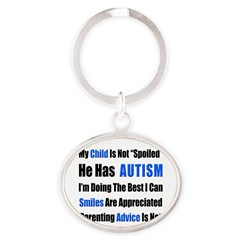 Not Spoiled, He has Autism Oval Keychain
