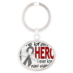 Bravest Hero I Knew Brain Cancer Oval Keychain