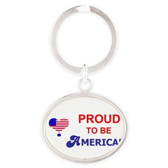 PROUD TO BE AMERICAN Oval Keychain