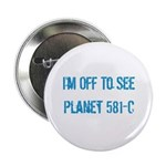 """Planet Gliese 581c 2.25"""" Button (10 pack)"""