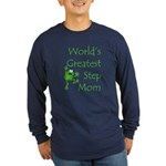 Greatest Stepmom Long Sleeve Dark T-Shirt