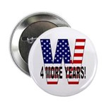 W 4 MORE YEARS! Button