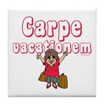 Carpe Vacationem f Tile Coaster