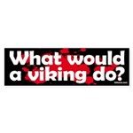 What Would a Viking Do Bumper Sticker