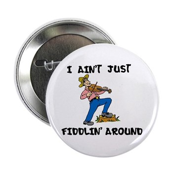 Fiddlin Around Button