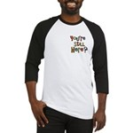 Funny You're Still Here Humorous Baseball Jersey