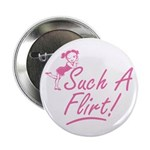 "Such A Flirt 2.25"" Button"