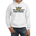 King and I Hold it Down Hooded Sweatshirt