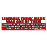 Jesus Anti Liberal Bumper Sticker