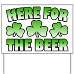 Here for the Beer Shamrock Yard Sign