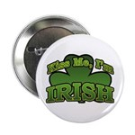"Kiss Me I'm Irish Shamrock 2.25"" Button"