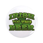 "Irish You Were Beer Shamrock 3.5"" Button (100 pack"
