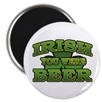 Irish You Were Beer Shamrock Magnet