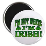 I'm Not White I'm Irish Magnet