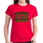 I'm Not White I'm Irish Women's Dark T-Shirt