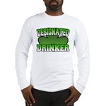 Designated Drinker Long Sleeve T-Shirt